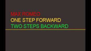 Max Romeo-One step forward, two steps backwards