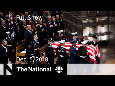 The National for Wednesday, December 5, 2018 — State Funeral, Weather Balloons, Vaping Reality