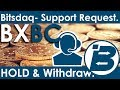 Bitsdaq- Support Request BXBC FREE!! (HOLD & Withdraw BXBC).
