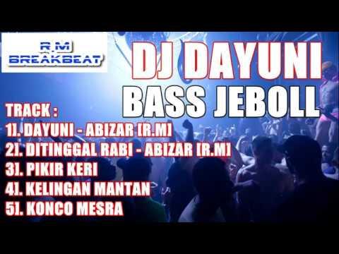 BREAKBEAT DAYUNI PALING MANTAP SE INDONESIA 2018 ((BASS PETCAH)) By DJ ABIZAR [R.M]
