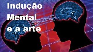 Indução Mental e a Arte