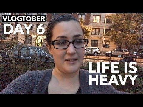 Life is Heavy / VLOGTOBER DAY 6