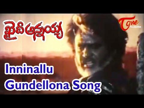 Khaidi Annayya - Inninallu Gundellona Song