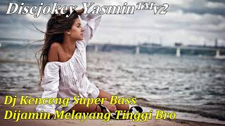Dj Super Bass Kenceng Breakbeat Remix Paling Mantab 2017