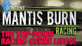 Mantis Burn Racing - The Top-Down Racing Genre Lives!
