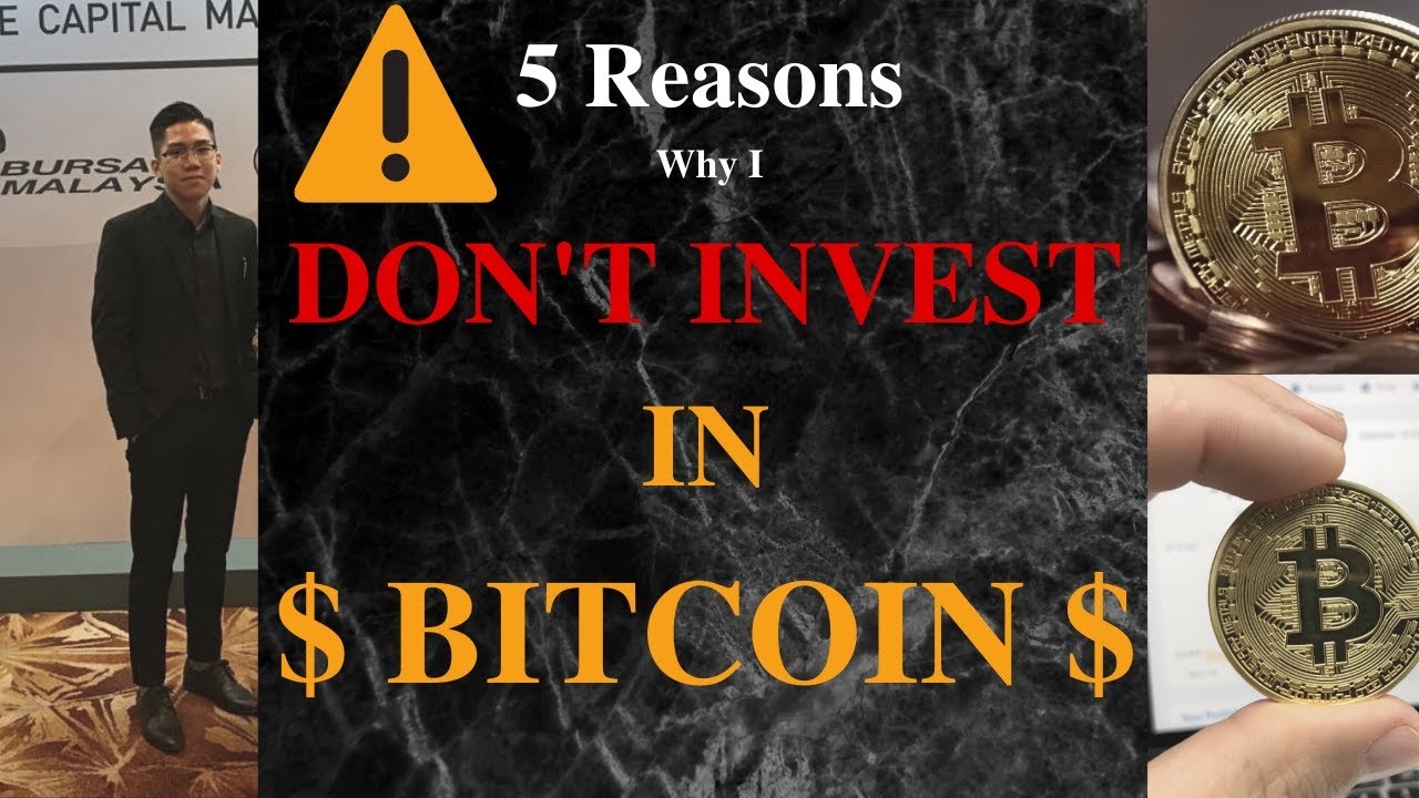 WHY I DON'T INVEST IN BITCOIN (And Why You Shouldn't As Well)