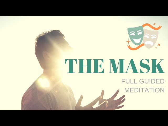The Mask - Full Guided Meditation for SELF REFLECTION | Zen based.