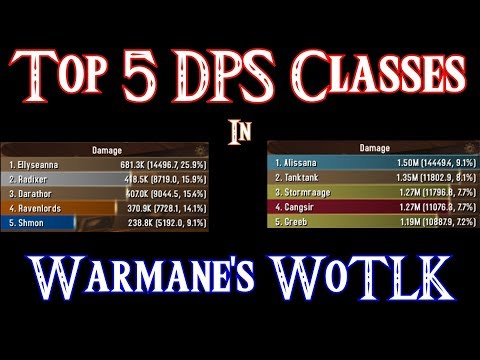 Top 5 Best DPS Classes On Warmanes WoTLK!