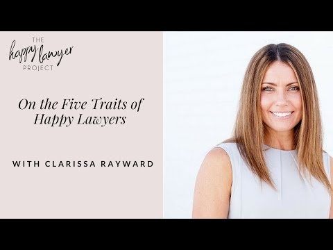 HLP013: On the Five Traits of a Happy Lawyer with Clarissa Rayward, The Happy Family Lawyer