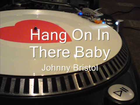 Hang On In There Baby   Johnny Bristol