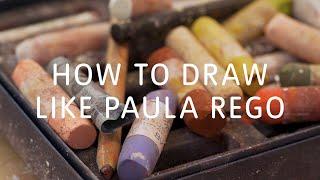 How to Draw Like Paula Rego | Tate