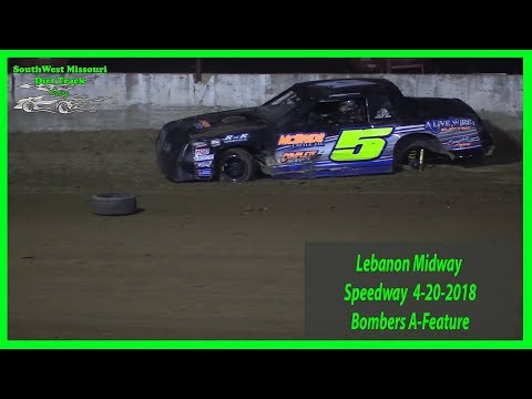 Bombers A-Feature - Lebanon Midway Speedway 4-20-2018 -1st State Community Bank