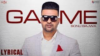 GAME Sonu Bajwa Lyrical Latest Punjabi Songs 2019 Saga Music