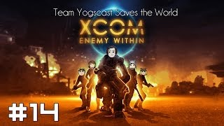 XCOM: Team Yogscast Saves the World #14 - The Second Death Stings Twice As Much