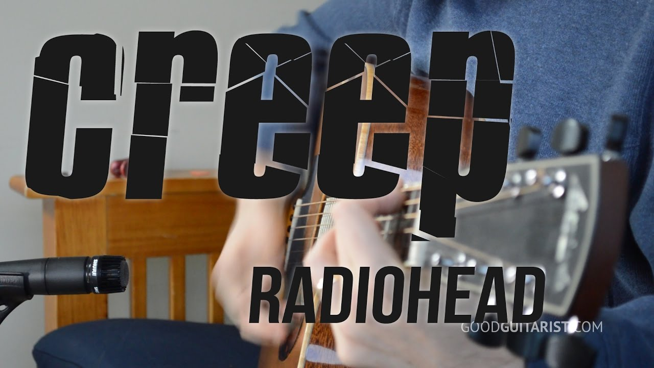 Creep Guitar Tutorial Radiohead Great Introduction To Playing