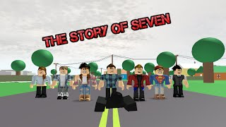 The Story of Seven (ROBLOX DRAMA MOVIE)