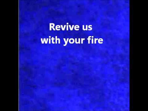 Revive Us With Your Fire Lyrics Youtube