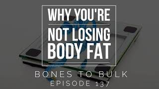 Why You're Not Losing Body Fat