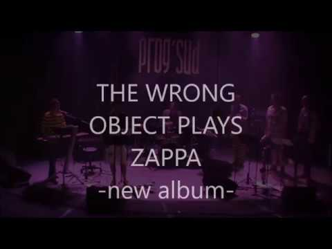 THE WRONG OBJECT PLAYS ZAPPA