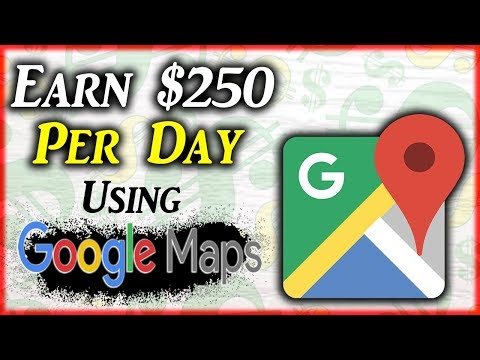 Earn $250 Daily By Using Google Maps (Local Edition)
