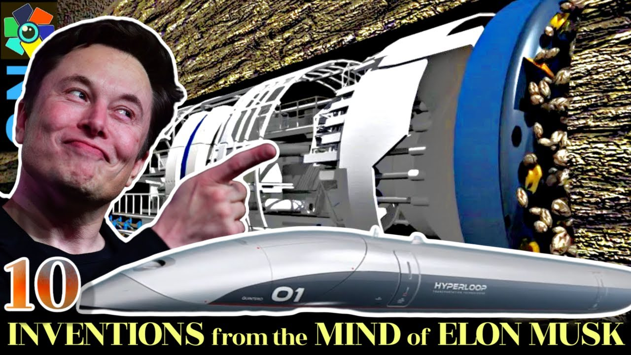 10 Most Innovative Inventions From The Mind Of Elon Musk Spacex Youtube