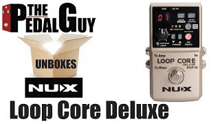 ThePedalGuy Unboxes the NUX Loop Core Deluxe