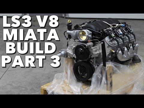 LS3 V8 Miata Build - Project Thunderbolt Part 3