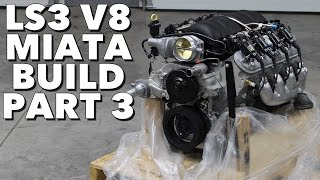 Ls3 V8 Miata Build - Project Thunderbolt Part 3