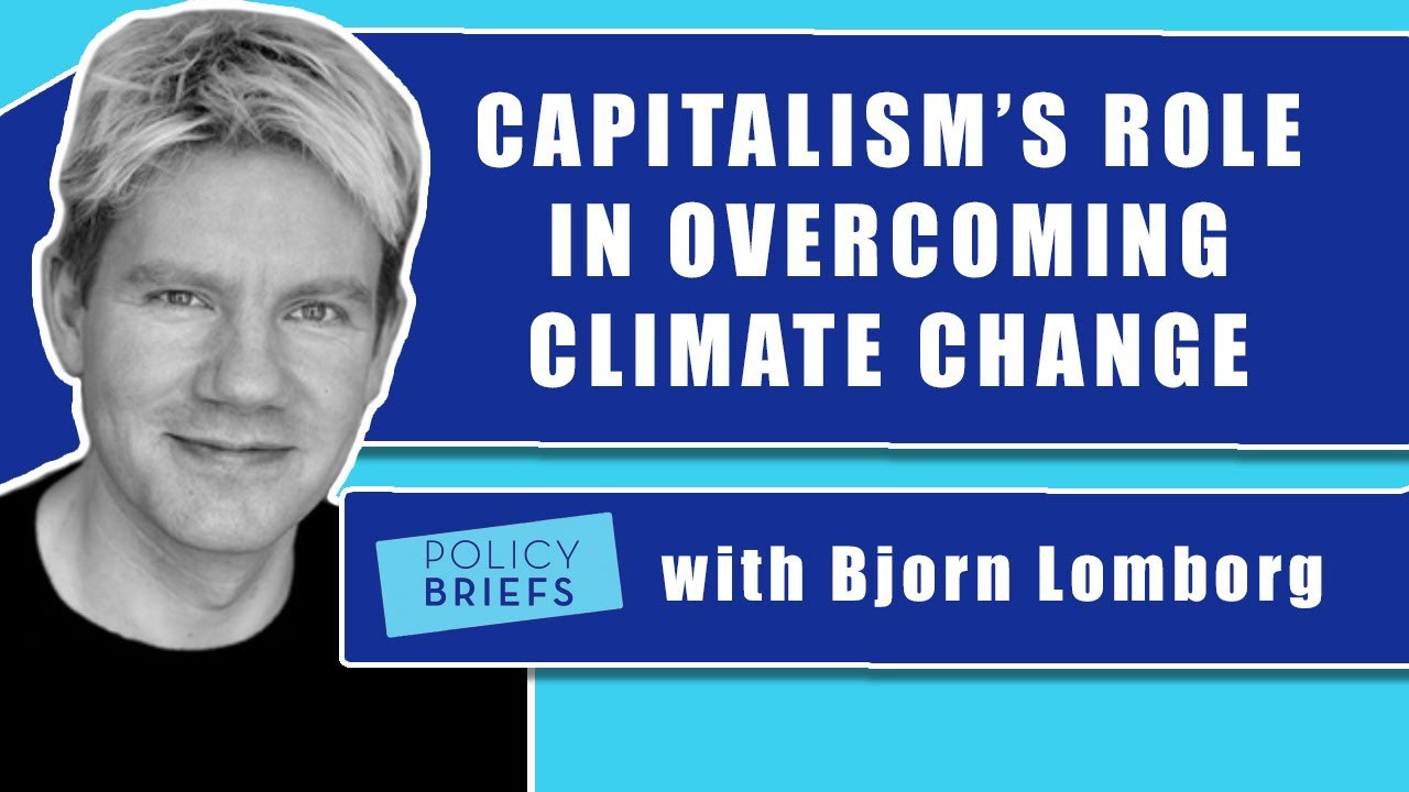 Download Bjorn Lomborg on the Key to Overcoming the Effects of Climate Change | Policy Briefs