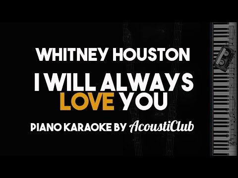 I Will Always Love You (Piano Karaoke with Lyrics) Whitney Houston