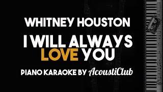 I Will Always Love You - Whitney Houston  Piano Karaoke Version