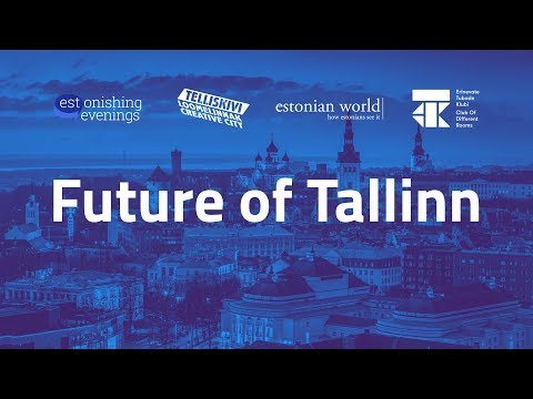 Estonishing Evenings: Future of Tallinn Debate LIVE