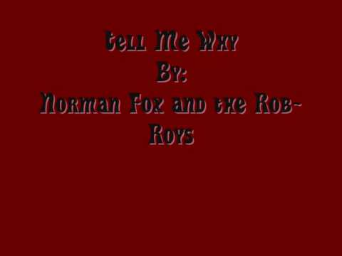 Norman Fox and the Rob-Roys- Tell Me Why (Doo wop)