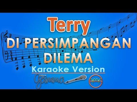 Terry - Di Persimpangan Dilema (Karaoke Lirik Tanpa Vokal) by GMusic