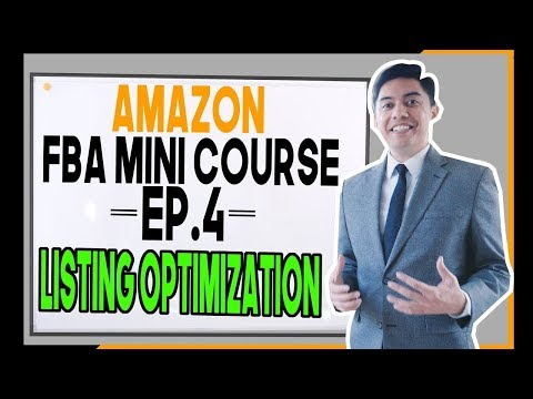 2018 AMAZON FBA MINI COURSE | Ep.4 LISTING OPTIMIZATION! (Step-by-Step)