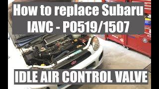 How to replace the IACV - 2003 Subaru Impreza WRX Wagon || Error code P0519 / P1507