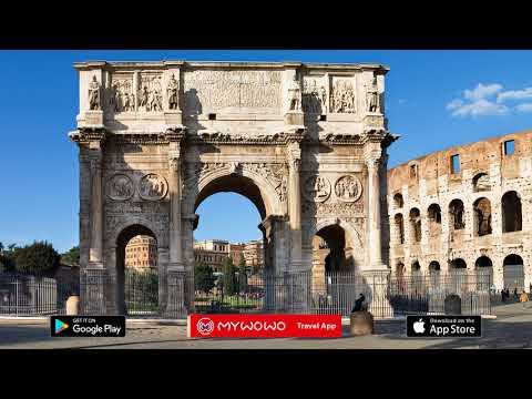 Colosseum – Arch Of Constantine – Rome – Audio Guide – MyWoWo  Travel App