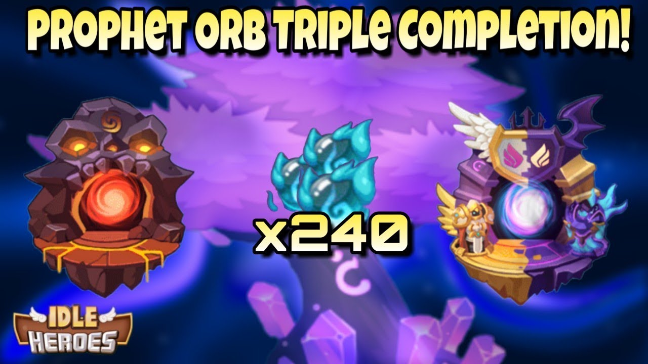 Idle Heroes (O+) - Prophet Orb Triple Completion! 240 Orb Summons