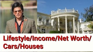 Shahrukh Khan Income, Cars, Houses, Luxurious Lifestyle and Net Worth