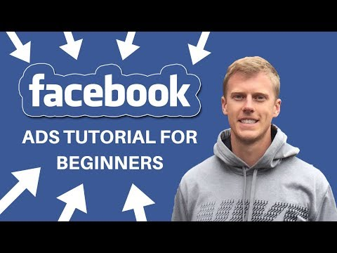 How to Use Facebook Ads for Beginners (2018) - A Complete Facebook Ads Tutorial