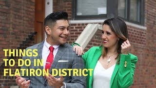 THINGS TO DO IN NYC FLATIRON DISTRICT NEW YORK – DIEGO & JENNA