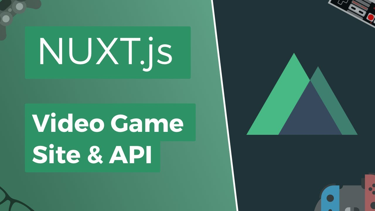 Nuxt js Basics - Video Game Site & API