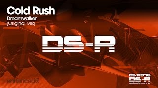 Cold Rush - Dreamwalker (Original Mix) [OUT NOW]