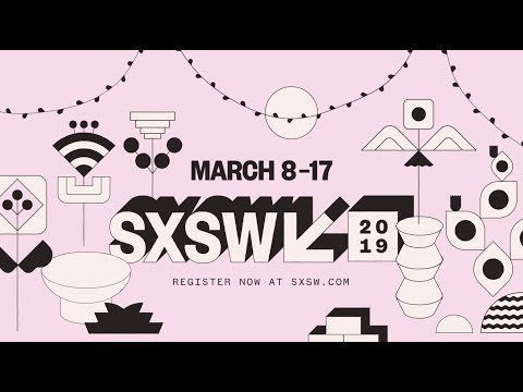 Spotlight on SXSW 2019