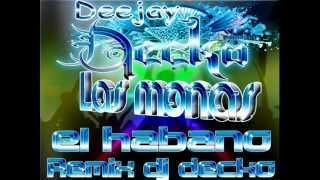 la mona el habano dj decko remix 2012  ©ReggaetoNewFullHD®™ ★REGGAETON 2012★.mp4