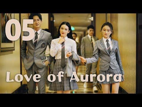 Love of Aurora 05(Guan Xiaotong,Ma Ke)
