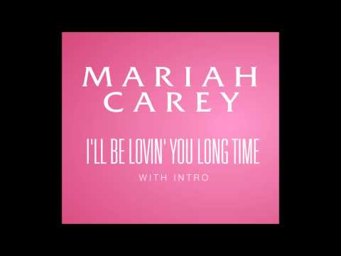 Mariah Carey  Ill Be Lovin You Long Time with Intro
