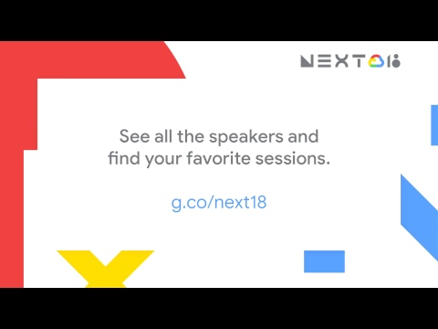Google Cloud Next '18: Day 2 Featured Spotlight Sessions
