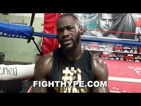 "DEONTAY WILDER EXPLAINS 6-YEAR ""PASSION"" TO FIGHT TYSON FURY; GETS DEEP ON SHARING THE RING WITH HIM"
