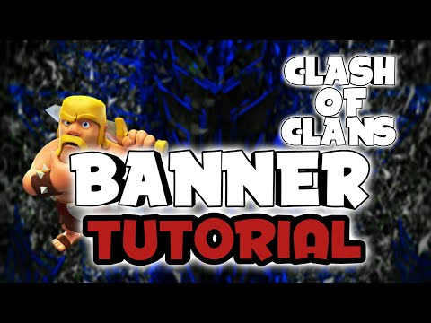 Clash of Clans banner tutorial !!! [Android]